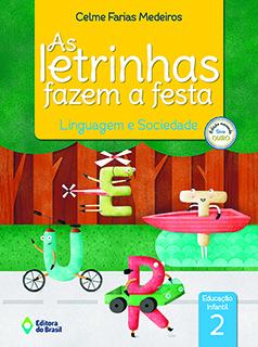 As Letrinhas Fazem a Festa - Linguagem e Sociedade - Educação Infantil 2