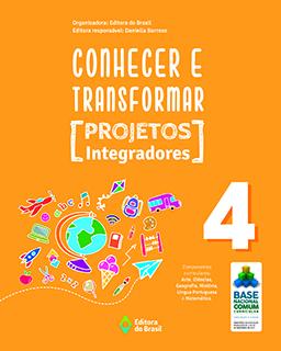 Conhecer e Transformar - Projetos Integradores - 4º ano