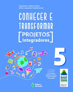 Conhecer e Transformar - Projetos Integradores - 5º ano