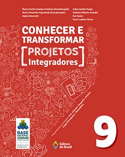Conhecer e Transformar - Projetos Integradores - 9º ano