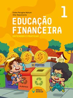 Educação Financeira: Entender e praticar – 1ºano