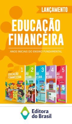 Educação Financeira: Entender e praticar - Anos Iniciais do Ensino Fundamental